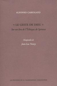 """Alfonso Cariolato et Jean-Luc Nancy - """"Le geste de Dieu"""" - Sur un lieu de l'Ethique de Spinoza."""