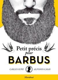 Alfonso Casas et Carles Suñé - Petit précis pour barbus.