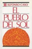 Alfonso Caso - El pueblo del sol.