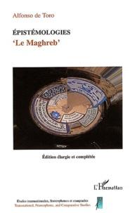 """Alfonso de Toro - Epistémologies - """"Le Maghreb""""."""