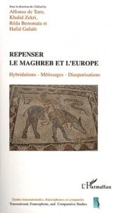 Alfonso de Toro et Khalid Zekri - Repenser le Maghreb et l'Europe - Hybridations, métissages, diasporisations.