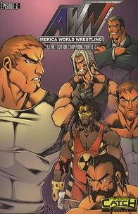 Alfonso Garcia Piqueras et Damian Agustin Graff - America world wrestling  : Le retour du champion - Episode 2.