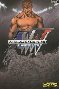 Alfonso Garcia Piqueras et Damian Agustin Graff - America world wrestling  : Le winter battle - Episode 3.