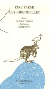 Alfonso Jimenez - Rire parmi les hirondelles.