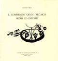 Alfonso Mele - Il commercio greco arcaico - Prexis ed emporie.