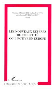 Alfonso Perez-Agote et Wanda Dressler - Les nouveaux repères de l'identité collective en Europe.