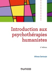 Alfonso Santarpia - Introduction aux psychothérapies humanistes - 2e éd..