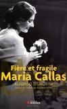 Alfonso Signorini - Fière et fragile Maria Callas.