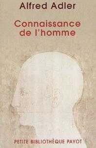 Alfred Adler - Connaissance de l'homme - Etude de caractérologie individuelle.
