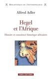 Alfred Adler - Hegel et l'Afrique.