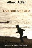 Alfred Adler - L'enfant difficile - Technique de la psychlogie individuelle comparée.
