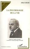 Alfred Adler - La psychologie de la vie.