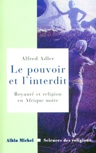 Alfred Adler et Alfred Adler - Le Pouvoir et l'interdit.