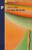 Alfred Adler - Le sens de la vie - Etude de psychologie individuelle.