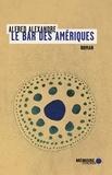 Alfred Alexandre - Le bar des Amériques.
