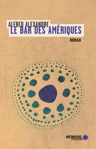 Alfred Alexandre et  Mémoire d'encrier - Le bar des Amériques.