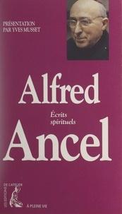 Alfred Ancel et Yves Musset - Alfred Ancel - Écrits spirituels.