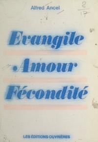 Alfred Ancel - Évangile, amour, fécondité.