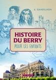 Alfred-Antoine Gandilhon - Histoire du Berry pour les enfants.