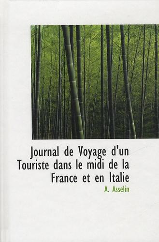 Alfred Asselin - Journal de voyage d'un touriste dans le midi de la France et en Italie.