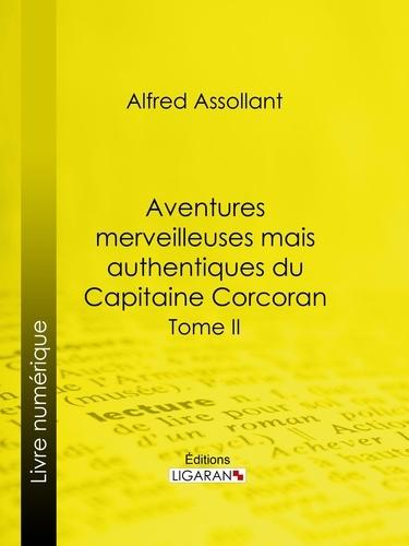 Alfred Assollant et  Ligaran - Aventures merveilleuses mais authentiques du Capitaine Corcoran - Deuxième partie.