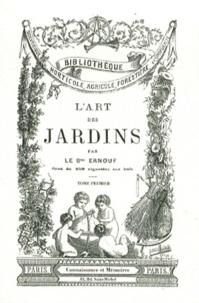 Alfred-Auguste Ernouf - L'art des jardins - Histoire, théorie, pratique de la composition des jardins, parcs, squares, 2 volumes.