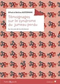 Alfred Austermann et Bettina Austermann - Témoignages sur le syndrome du jumeau perdu - Sur la voie de la résilience.
