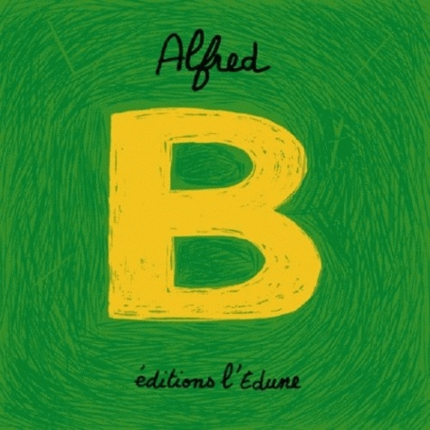 Alfred - B comme....