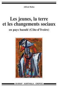 Alfred Babo - Les jeunes, la terre et les changements sociaux en pays baoulé (Côte d'Ivoire).