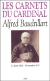 Alfred Baudrillart - Les carnets du cardinal Baudrillart (13 février 1932 - 19 novembre 1935).