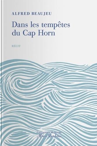 Alfred Beaujeu - Dans les tempêtes du Cap Horn.