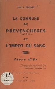 Alfred Bernard et Marius Balmelle - La commune de Prévenchères (Lozère) et l'impôt du sang - Livre d'or.