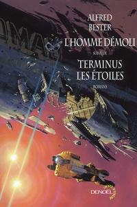 Alfred Bester - L'homme démoli - Suivi de Terminus les étoiles.