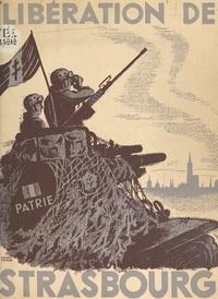 Alfred Betz et  Collectif - Libération de Strasbourg, 23 novembre 1944.