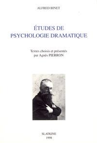 Alfred Binet - Etudes de psychologie dramatique.
