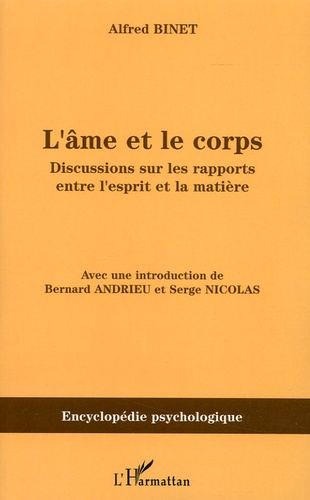 Alfred Binet - L'Ame et le Corps - Discussions sur les rapports entre l'esprit et la matière.