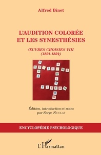 Alfred Binet - L'audition colorée et les synesthésies - Oeuvres choisies Tome 8 (1891-1894).