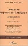 Alfred Binet et Théodore Simon - L'élaboration du premier test d'intelligence (1904-1905) - Tome 2, Oeuvres choisies.