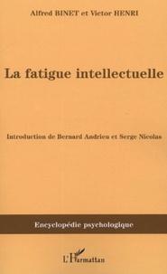 Alfred Binet et Victor Henri - La fatigue intellectuelle - (1898).