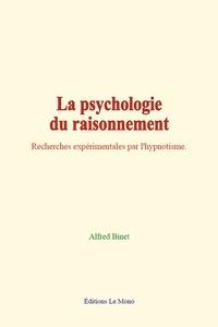 Alfred Binet - La Psychologie du Raisonnement - Recherches expérimentales par l'hypnotisme..