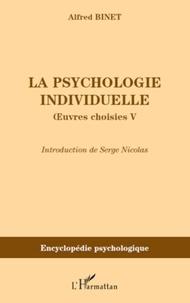 Alfred Binet - La psychologie individuelle - Oeuvres choisies V.