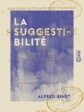 Alfred Binet - La Suggestibilité.