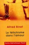 Alfred Binet - Le fétichisme dans l'amour.