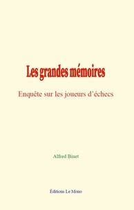 Alfred Binet - Les grandes mémoires - Enquête sur les joueurs d'échecs.