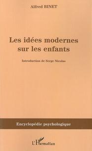 Alfred Binet - Les idées modernes sur les enfants.
