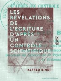 Alfred Binet - Les Révélations de l'écriture d'après un contrôle scientifique.