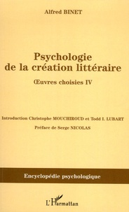 Alfred Binet - Psychologie de la création littéraire - Oeuvres choisies Tome 4.