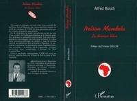 Alfred Bosch - Nelson Mandela - Le dernier titan.