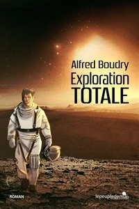 Alfred Boudry - Exploration totale.