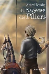 Alfred Boudry - La sagesse des piliers.